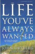 Life You've Always Wanted