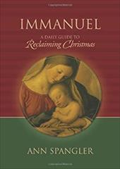 Immanuel: Praying the Names of God Through the Christmas Season - Spangler, Ann