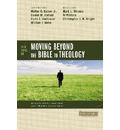 Four Views on Moving beyond the Bible to Theology - Daniel M. Doriani