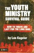The Youth Ministry Survival Guide: How to Thrive and Last for the Long Haul