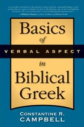 Basics of Verbal Aspect in Biblical Greek - Campbell, Constantine R.