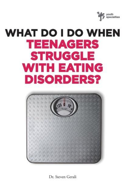 What Do I Do When Teenagers Struggle with Eating Disorders? als Taschenbuch von Steven Gerali