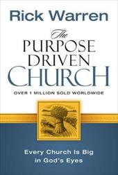 The Purpose Driven Church: Growth Without Compromising Your Message & Mission - Warren, Rick / Criswell, W. A.