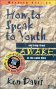 How to Speak to Youth . . . and Keep Them Awake at the Same Time: A Step-By-Step Guide for Improving Your Talks