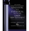 The New Linguistic and Exegetical Key to the Greek New Testament - Dr. Cleon L. Rogers