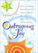 Outrageous Joy: The Life-Changing, Soul-Shaking Truth about God