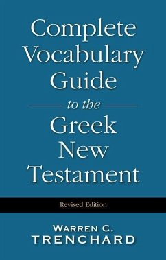 Complete Vocabulary Guide to the Greek New Testament - Trenchard, Warren C.