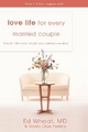 Love Life for Every Married Couple - Ed Wheat; Gloria Okes Perkins