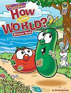 VeggieTales How in the World? [With Over 100 Stickers]