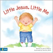 Little Jesus, Little Me - Doris Rikkers, Dorothy Stott (Illustrator)