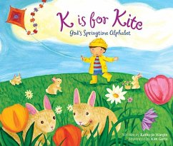K Is for Kite: God's Springtime Alphabet - Wargin, Kathy-Jo
