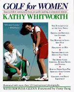 Golf for Women: Easy-To-Follow Instruction from Pro Golf's Leading Tournament Winner