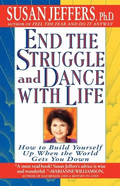 End the Struggle and Dance with Life: How to Build Yourself Up When the World Gets You Down - Jeffers, Susan