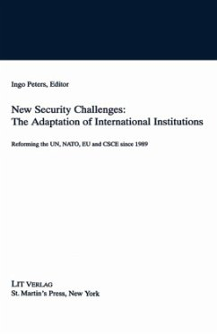 New Security Challenges: The Adaptations of International Institutions: Reforming the Un, NATO, Eu and CSCE Since 1989 - Na, Na