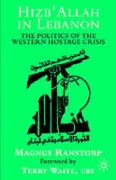 Hizb'allah in Lebanon: The Politics of the Western Hostage Crisis