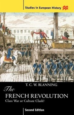 The French Revolution, Second Edition: Class War or Culture Clash? - Blanning, T. C. W.