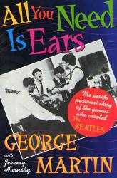 All You Need Is Ears - George Martin and Jeremy Hornsby