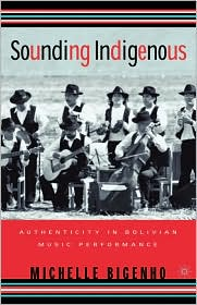 Sounding Indigenous - Michelle Bigenho