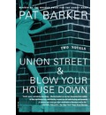 Union Street and Blow Your House Down - Pat Barker
