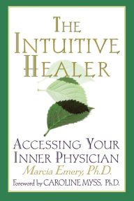 The Intuitive Healer: Accessing Your Inner Physician - Caroline Myss