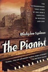The Pianist: The Extraordinary True Story of One Man's Survival in Warsaw, 1939-1945 - Szpilman, Wladyslaw / Szpilman, Wadysaw