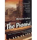 The Pianist: the Extraordinary True Story of One Man's Survival in Warsaw: 1939-1945 - Wladyslaw Szpilman