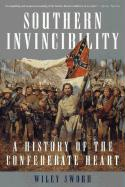 Southern Invincibility: A History of the Confederate Heart