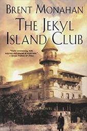 The Jekyl Island Club - Monahan, Brent