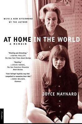 At Home in the World: A Memoir - Joyce Maynard