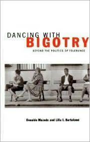 Dancing With Bigotry - Donaldo Macedo, Lilia I. Bartolome, Christine E. Sleeter (Introduction)