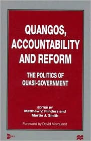 Quangos, Accountability And Reform - Matthew V. Flinders (Editor), Martin J. Smith (Editor)