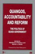 Quangos, Accountability and Reform: The Politics of Quasi-Government