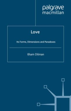 Love: Its Forms, Dimensions and Paradoxes - Dilman, Ilham