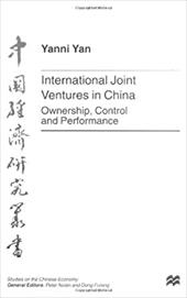 International Joint Ventures in China: Ownership, Control and Performance - Yan, Yanni