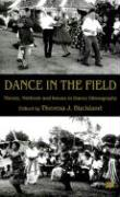 Dance in the Field: Theory, Methods and Issues in Dance Ethnography