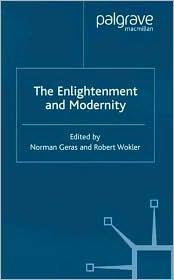 Enlightenment And Modernity - Norman Geras (Editor), Robert Wokler (Editor)