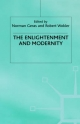 Enlightenment and Modernity - Geras; Norman Geras; Reader in the History of Political Thought in the Department of Government Robert Wokler