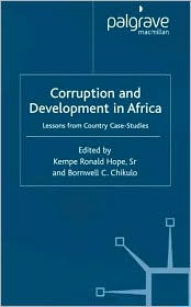 Corruption And Development In Africa - Kempe Ronald Hope (Editor), Bornwell C. Chikulo (Editor)