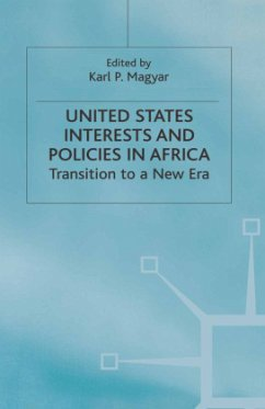 United States Interests and Policies in Africa: Transition to a New Era - Magyar, Karl P. Magyar