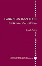 Banking in Transition: East Germany After Unification - Robins, Gregg S. / Holscher, Jens / Tomann, Horst