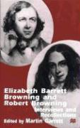 Elizabeth Barrett Browning and Robert Browning: Interviews and Recollections