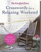The New York Times Crosswords for a Relaxing Weekend: Easy, Breezy 200-Puzzle Omnibus