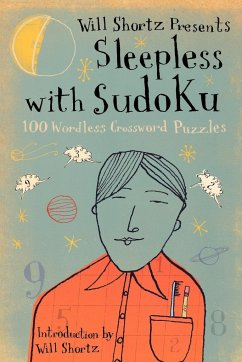 Will Shortz Presents Sleepless with Sudoku: 100 Wordless Crossword Puzzles - Herausgeber: Shortz, Will