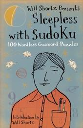 Will Shortz Presents Sleepless with Sudoku: 100 Wordless Crossword Puzzles - Shortz, Will