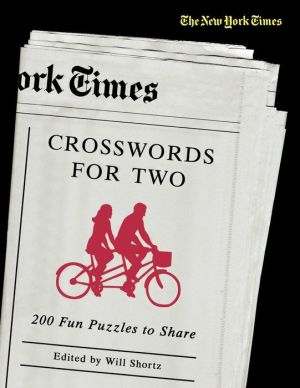New York Times Crosswords for Two - The New York Times, Will Shortz