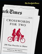 The New York Times Crosswords for Two: 200 Fun Puzzles to Share - Shortz, Will