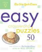 The New York Times Easy Crossword Puzzles, Volume 9: 50 Monday Puzzles from the Pages of the New York Times