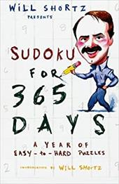 Will Shortz Presents Sudoku for 365 Days: A Year of Easy-To-Hard Puzzles - Shortz, Will