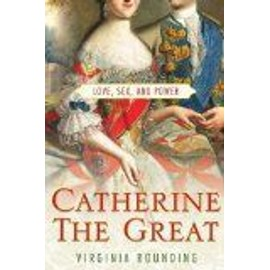 Catherine The Great: Love, Sex, And Power - Rounding