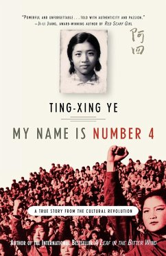 My Name Is Number 4: A True Story from the Cultural Revolution - Ye, Ting-Xing